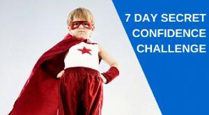 7 Day Secret Confidence Challenge